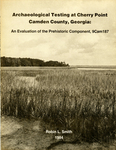 Archaeological testing at Cherry Point, Camden County, Georgia: an evaluation of the prehistoric component, 9Cam187. by Robin L. Smith