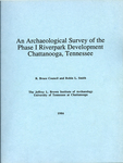 An archaeological survey of the phase I Riverpark development, Chattanooga, Tennessee by R. Bruce Council and Robin L. Smith